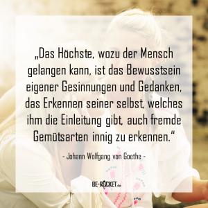 Zitate - Johann Wolfgang von Goethe - Selbstreflexion - Bewusstsein - Gesinnung - Kommunikation